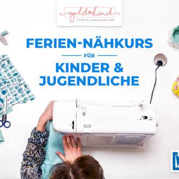 Ferien-Nähkurs für Kinder und Jugendliche in Goslar bei Goldkind Stoffe